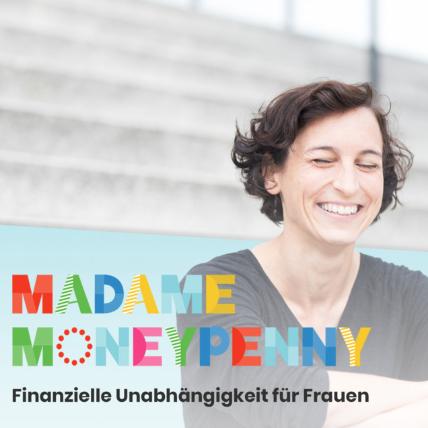 Unsere liebsten Podcasts: MADAME MONEYPENNY der Podcast mit Natascha Wegelin