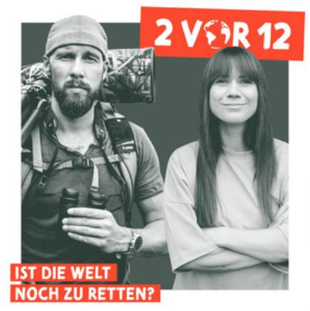 2 vor 12 – ist die Welt noch zu retten?  Mit Louisa Dellert und Robert Marc Lehmann